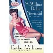 Esther Williams - The Million Dollar Mermaid: An Autobiography (Harvest Book) - Preis vom 06.08.2020 04:52:29 h