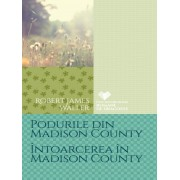 Podurile din Madison County. intoarcerea in Madison County.