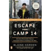 Escape from Camp 14: One Man's Remarkable Odyssey from North Korea to Freedom in the West, Paperback