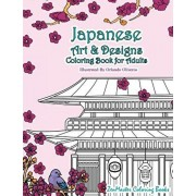 Japanese Art and Designs Coloring Book for Adults: An Adult Coloring Book Inspired by Japan with Japanese Fashion, Food, Landscapes, Koi Fish, and Mor, Paperback/Zenmaster Coloring Book