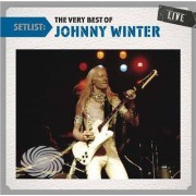 Video Delta Winter,Johnny - Setlist: The Very Best Of Johnny Winter Live - CD