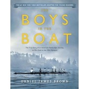 The Boys in the Boat (Young Readers Adaptation): The True Story of an American Team's Epic Journey to Win Gold at the 1936 Olympics, Hardcover/Daniel James Brown