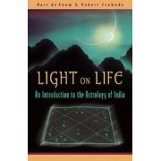 Light on Life: An Introduction to the Astrology of India, Paperback