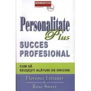 Personalitate Plus succes profesional. Cum sa reusesti alaturi de oricine