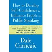 How to Develop Self-Confidence and Influence People by Public Speaking, Paperback