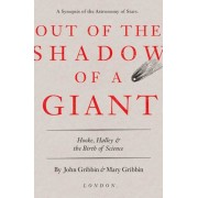 Out of the Shadow of a Giant: Hooke, Halley, and the Birth of Science, Hardcover