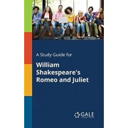 A Study Guide for William Shakespeare's Romeo and Juliet, Paperback/Cengage Learning Gale
