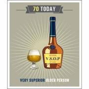 70 jaar - grote verjaardagskaart - 70 today - vsop very superior older person