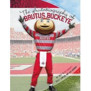 The Autobiography of Brutus Buckeye: As Told to His Parents Sally Lanyon and Ray Bourhis, Paperback