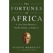 The Fortunes of Africa: A 5000-Year History of Wealth, Greed, and Endeavor, Hardcover/Martin Meredith