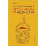 In sfarsit fara alcool. Metoda usoara a lui Allen Carr - Allen Carr