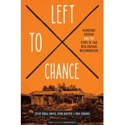 Left to Chance. Hurricane Katrina and the Story of Two New Orleans Neighborhoods, Paperback/Pam Jenkins
