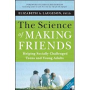 The Science of Making Friends: Helping Socially Challenged Teens and Young Adults 'With DVD', Paperback/Elizabeth Laugeson