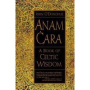 Anam Cara A Book of Celtic Wisdom