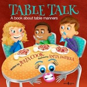 Table Talk: A Book about Table Manners, Paperback/Julia Cook