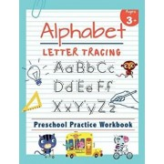 Alphabet Letter Tracing Preschool Practice Workbook: Learn to Trace Letters and Sight Words Essential Reading and Writing Book for Pre K, Kindergarten, Paperback/Happy Kid Press