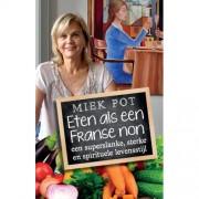 Eten als een Franse non - Miek Pot