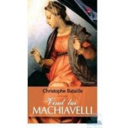 Visul lui Machiavelli - Christophe Bataille