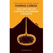 Cele opt pacate capitale ale omenirii civilizate/Konrad Lorenz