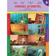 Hansel si Gretel. Caiet de lucru. Clasa pregatitoare - semestrul al II-lea/Sorina Barbu, Daniela Besliu, Florentina Chifu, Marina Radulescu