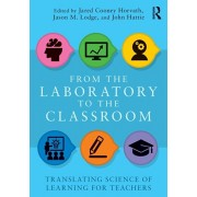 From the Laboratory to the Classroom. Translating Science of Learning for Teachers, Paperback/***