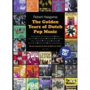 The golden years of Dutch pop music - Robert Haagsma