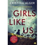 Girls Like Us. Sunday Times Crime Book of the Month and New York Times bestseller, Paperback/Cristina Alger
