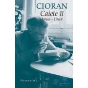Caiete II 1966-1968 - Cioran