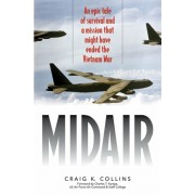 Midair: An Epic Tale of Survival and a Mission That Might Have Ended the Vietnam War, Paperback/Craig K. Collins