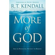 More of God: Seek the Benefactor, Not Just the Benefits, Paperback/R. T. Kendall