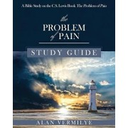The Problem of Pain Study Guide: A Bible Study on the C.S. Lewis Book the Problem of Pain, Paperback/Vermilye Alan