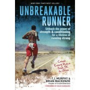 Unbreakable Runner: Unleash the Power of Strength & Conditioning for a Lifetime of Running Strong, Paperback