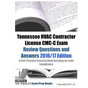 Tennessee HVAC Contractor License CMC-C Exam Review Questions and Answers 2016/17 Edition: A Self-Practice Exercise Book focusing on code compliance, Paperback/Examreview