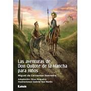Las Aventuras de Don Quijote de la Mancha Para Ninos, Paperback/Enzo Maqueira
