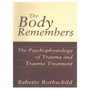 Body Remembers - The Psychophysiology of Trauma and Trauma Treatment (Rothschild Babette)(Cartonat) (9780393703276)