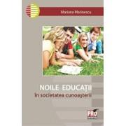Noile educatii in societatea cunoasterii/Mariana Marinescu