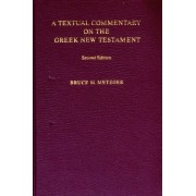 A Textual Commentary on the Greek New Testament, Hardcover