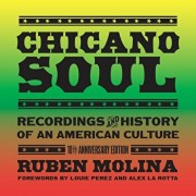 Chicano Soul: Recordings and History of an American Culture, 10th Anniversary Edition, Paperback/Ruben Molina