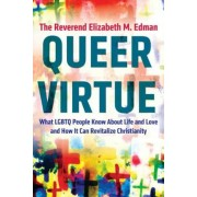 Queer Virtue: What Lgbtq People Know about Life and Love and How It Can Revitalize Christianity, Paperback
