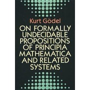 On Formally Undecidable Propositions of Principia Mathematicon Formally Undecidable Propositions of Principia Mathematica and Related Systems A and Re
