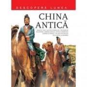 China Antica. Descopera Lumea vol.3