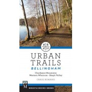 Urban Trails Bellingham: Chuckanut Mountains, Western Washington, Skagit Valley, Paperback