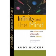 Infinity and the Mind: The Science and Philosophy of the Infinite, Paperback/Rudy Rucker