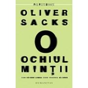 Ochiul mintii. Cum se vede lumea cand vederea da gres/Oliver Sacks