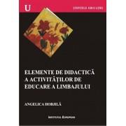 Elemente de didactica a activitatilor de educare a limbajului/Angelica Hobjila