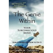 The Genie Within: Your Subconscious Mind: How It Works and How to Use It, Paperback/Harry W. Carpenter