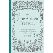 The Jane Austen Treasury: A Collection of Fascinating Insights Into Her Life, Her Time and Her Novels