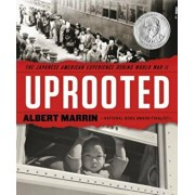Uprooted: The Japanese American Experience During World War II, Hardcover/Albert Marrin