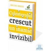 Colesterolul crescut un inamic invizibil - Bruno Brigo