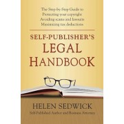 Self-Publisher's Legal Handbook: The Step-By-Step Guide to the Legal Issues of Self-Publishing, Paperback/Helen Sedwick